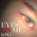 EYES ON ME/KIKI