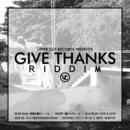 GIVE THANKS RIDDIM/Various Artists