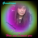 How can I touch you/Grandcross