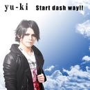 Start dash way!!/yu-ki