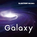 Galaxy/ELECTRIC MAMA