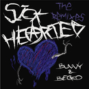 Sick-Hearted (The Remixes)/BUNNY