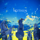 Within(TVアニメゴブリンスレイヤー12話 挿入歌)/Mili