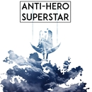 Digital/ANTI-HERO SUPERSTAR