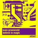 Believe In Magic/Koen Groeneveld