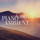 Chill Piano Ambient ~ すっきり爽やかな朝のピアノ&アンビエント/Relax α Wave