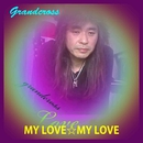 MY LOVE☆MY LOVE/Grandcross