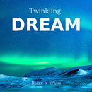 Twinkling Dream/Relax α Wave