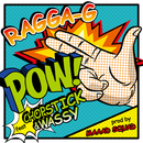 POW ! (feat. CHOPSTICK & WASSY)/RAGGA-G