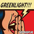 GREENLIGHT/THESTRAIGHTLINE