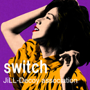 switch/JiLL-Decoy association