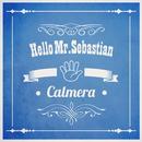 Hello Mr.Sebastian/カルメラ