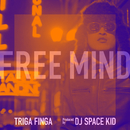 FREE MIND/TRIGA FINGA