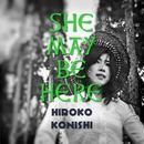 She may be here (鎮魂歌)/小西寛子