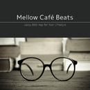 Mellow Café Beats~しっかり集中したいときのLo-fi Chill Groove/Cafe lounge groove