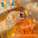 Nostalgic Piano Relaxation/Relax α Wave
