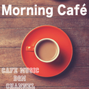 Morning Café/Cafe Music BGM channel