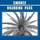 BOARDING PASS/EMUBEE