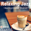 Relaxing Jazz ~Background Music~/BGM channel