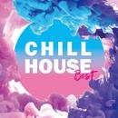 Chill House Best ~リラックスできるダンスミュージック~/Various Artists
