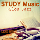STUDY Music ~Slow Jazz~/Cafe Music BGM channel