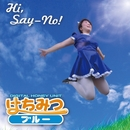 Hi, say-No/はちみつブルー