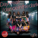 Daybreak / dance in the dark/KRD8