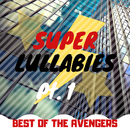 Super Lullabies: Best of the Avengers pt. 1/Relax α Wave