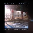 7AM (REMIX) [feat. Novel Core & HEADACHE]/RYUUKI BEATZ