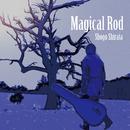 Magical Rod/白田将悟