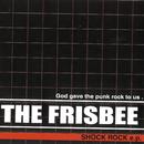 SHOCK ROCK/THE FRISBEE