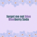 forget me not blue/Blueberry Soda