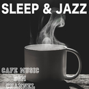 SLEEP & JAZZ/Cafe Music BGM channel
