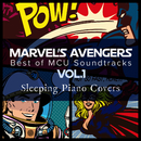 Marvel's Avengers: Best of MCU Soundtracks Vol.1 – Sleeping Piano Covers/Relax α Wave