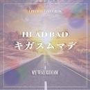 キガスムマデ/HEAD BAD