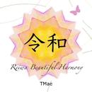 令和 Beautiful Harmony/TMae