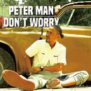 DON'T WORRY/PETER MAN