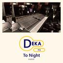 To Night/DEKA