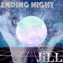 Ending Night/JiLL