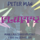 FLUFFY (feat. SHADY, PERSIA & RYO the SKYWALKER)/PETER MAN
