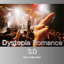 Dystopia Romance 3.0/Have a Nice Day!