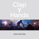 Clap Your Hands/Have a Nice Day!