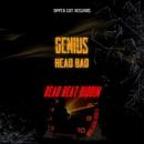 GENIUS/HEAD BAD