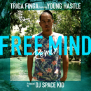 FREE MIND (Remix) [feat. YOUNG HASTLE]/TRIGA FINGA