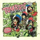 COME BACK TO 19/THE TOMBOYS