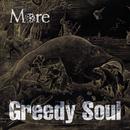 Greedy Soul/More