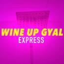 WINE UP GYAL/EXPRESS