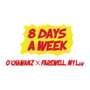 8 DAYS A WEEK (7 DAYS FOCUS Remix) [feat. O'CHAWANZ]/FAREWELL, MY L.u.v