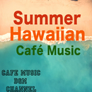 Summer Hawaiian Café Music/Cafe Music BGM channel