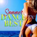 SUMMER DANCE BEST -夏に聴きたい洋楽ヒット レゲエ!レゲトン!ラテン!-/Various Artists